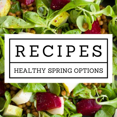 Spring Recipes Healthy Wellness